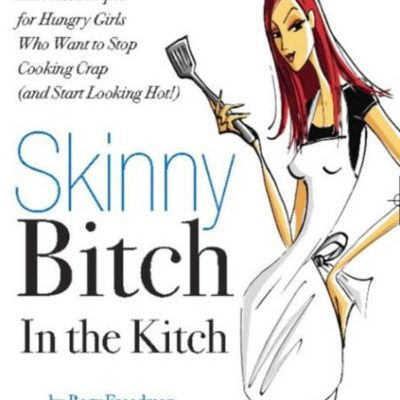 Skinny Bitch in the Kitch / JillHough.com