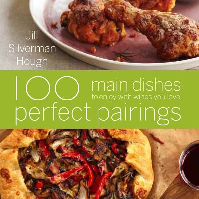 100 Perfect Pairings: Main Dishes / JillHough.com
